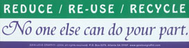 Reduce / Re-Use / Recycle: No One Else Can Do Your Part