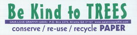 Be Kind to Trees: Conserve / Re-Use / Recycle Paper