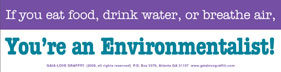 If You Eat, Drink Water, or Breathe Air, You're An Environmentalist!